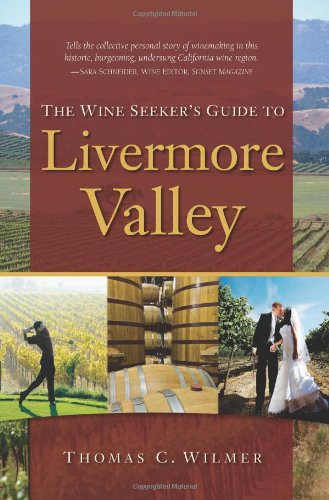 The Wine Seeker's Guide to Livermore Valley