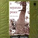A Separate Peace (       UNABRIDGED) by John Knowles Narrated by Scott Snively