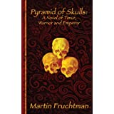 Pyramid of Skulls: A Novel of Timur, Warrior and Emperor