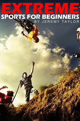Jeremy Taylor - Extreme Sports For Beginners