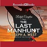 The Last Manhunt | Ralph Compton,Joseph A. West