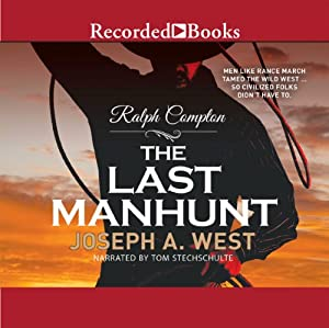 The Last Manhunt | [Ralph Compton, Joseph A. West]