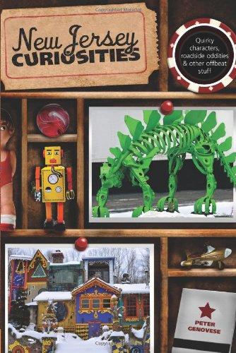 New Jersey Curiosities: Quirky Characters, Roadside Oddities & Other Offbeat Stuff (Curiosities Series) front-722981