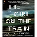 The Girl on the Train: A Novel (       UNABRIDGED) by Paula Hawkins Narrated by Clare Corbett, Louise Brealey, India Fisher
