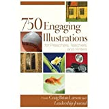 750 Engaging Illustrations for Preachers, Teachers, and Writers (0739486993) by Craig Brian Larson