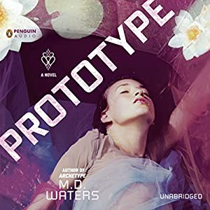 Prototype: Archetype, Book 2 | [M. D. Waters]