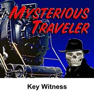 Mysterious Traveler: Key Witness Radio/TV Program