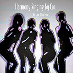 Harmony Singing By Ear: Susan Anders