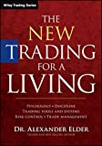 img - for The New Trading for a Living: Psychology, Discipline, Trading Tools and Systems, Risk Control, Trade Management (Wiley Trading) book / textbook / text book