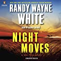 Night Moves: A Doc Ford Novel, Book 20 Audiobook by Randy Wayne White Narrated by George Guidall