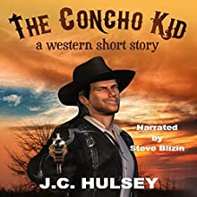 The Concho Kid: A Short Western Audiobook by J.C. Hulsey Narrated by Steve Blizin