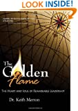 The Golden Flame: The Heart and Soul of Remarkable Leadership