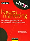 echange, troc Olivier Droulers, Bernard Roullet - Neuromarketing - Le marketing revisité par les neurosciences du consommateur