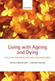 img - for Living with Ageing and Dying: Palliative and End of Life Care for Older People book / textbook / text book