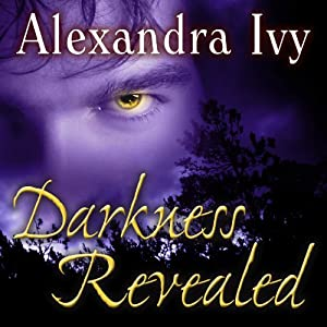 Darkness Revealed: Guardians of Eternity Series, Book 4 | [Alexandra Ivy]