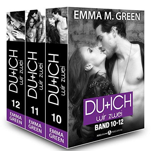 Emma M. Green - Du + Ich: Wir Zwei, Band 10-12 (German Edition)