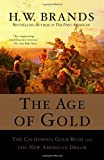 Search : The Age of Gold: The California Gold Rush and the New American Dream