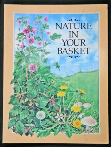 Nature in Your Basket: Wild Plants That You Can Pick and Eat (Plants You Can Eat In The Wild compare prices)