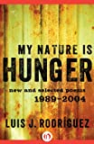 img - for My Nature Is Hunger: New and Selected Poems: 1989-2004 book / textbook / text book