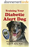 Training Your Diabetic Alert Dog (English Edition)
