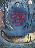 img - for The Mysterious Woods of Whistle Root book / textbook / text book