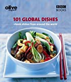 Janine Ratcliffe Olive: 101 Global Dishes (Olive Magazine)