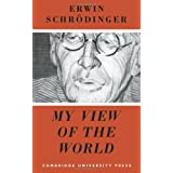 My View of the Worldby Erwin Schr�dinger