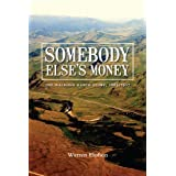 Somebody Else's Moneyby Warren Elofson