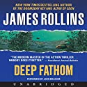 Deep Fathom (       UNABRIDGED) by James Rollins Narrated by John Meagher