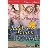 Jaden's Double Doms [Tomcats 1] (Siren Publishing Menage Amour Manlove) (Tomcats, Siren Publishing Menage Amour Manlove) ~ Gale Stanley