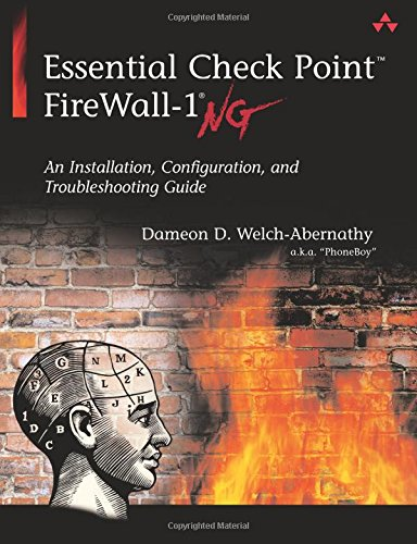 Essential Check Point FireWall-1 NG:An Installation, Configuration,   and Troubleshooting Guide