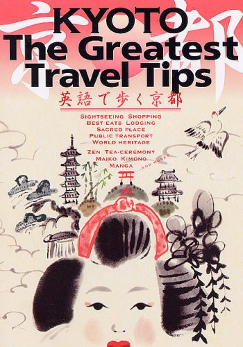 KYOTO The Greatest Travel Tips 英語で歩く京都