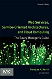 img - for Web Services, Service-Oriented Architectures, and Cloud Computing, Second Edition: The Savvy Manager's Guide (The Savvy Manager's Guides) book / textbook / text book