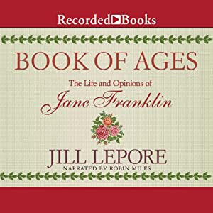 Book of Ages: The Life and Opinions of Jane Franklin | [Jill Lepore]