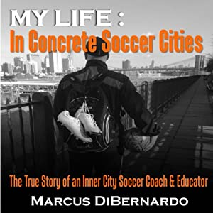 My Life in Concrete Soccer Cities Audiobook
