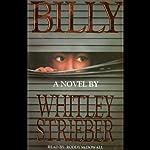 Billy: A Novel | Whitley Strieber