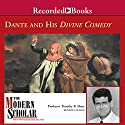The Modern Scholar: Dante and His Divine Comedy: The Modern Scholar (       UNABRIDGED) by Timothy B. Shutt Narrated by  uncredited