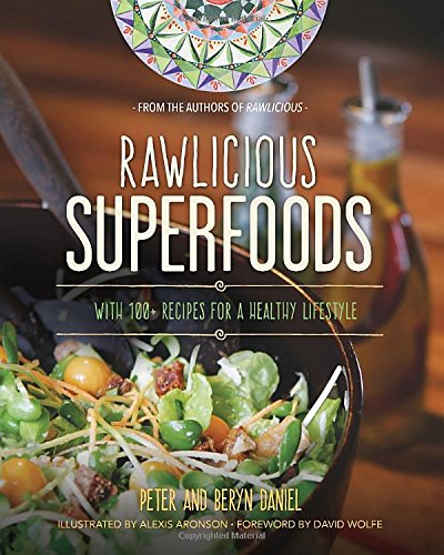 Rawlicious Superfoods: With 100+ Recipes for a Healthy Lifestyle PDF