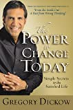 img - for The Power to Change Today: Simple Secrets to the Satisfied Life book / textbook / text book