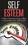 Self Esteem: A Clear Understanding on...