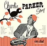 Charlie Parker Story On Dial Vol.1
