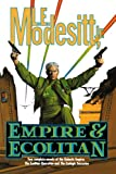 Empire and Ecolitan: Two Complete Novels of the Galactic Empire: The Ecolitan Operation and The Ecologic Secession (0312878796) by Modesitt, L. E.