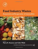 img - for Food Industry Wastes: Assessment and Recuperation of Commodities (Food Science and Technology (Academic Press)) book / textbook / text book
