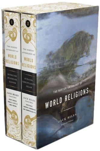 Die Norton Anthologie der Weltreligionen: Hinduismus, Buddhismus, Taoismus und Judentum, Christentum, Islam