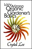 Lazy Arizona Organic Gardener's Basics