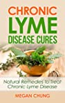 Chronic Lyme Disease Cures: Natural R...