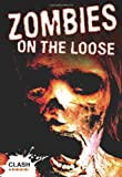 Anne Rooney Zombies on the Loose (Clash)