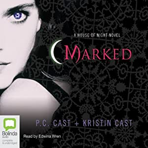 Marked: House of Night Series, Book 1 | [P. C. Cast, Kristin Cast]
