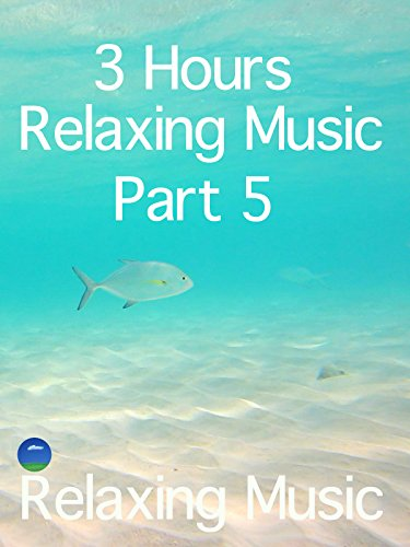 Relaxing Music 3 Hours, Part 5, for healing