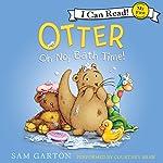 Otter: Oh No, Bath Time! | Sam Garton